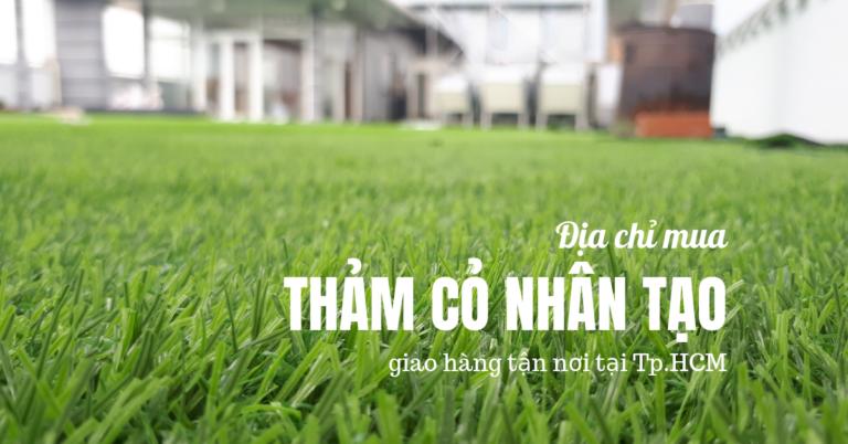 Nơi mua Thảm cỏ nhân tạo Tp.HCM